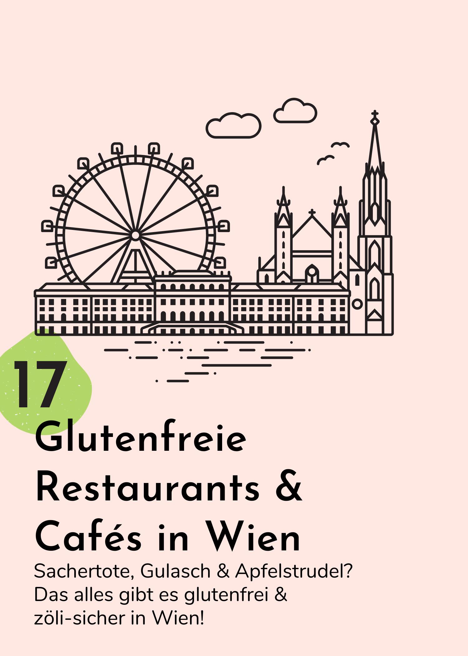17 glutenfreie Restaurants in Wien und warum es sich lohnt sie zu besuchen