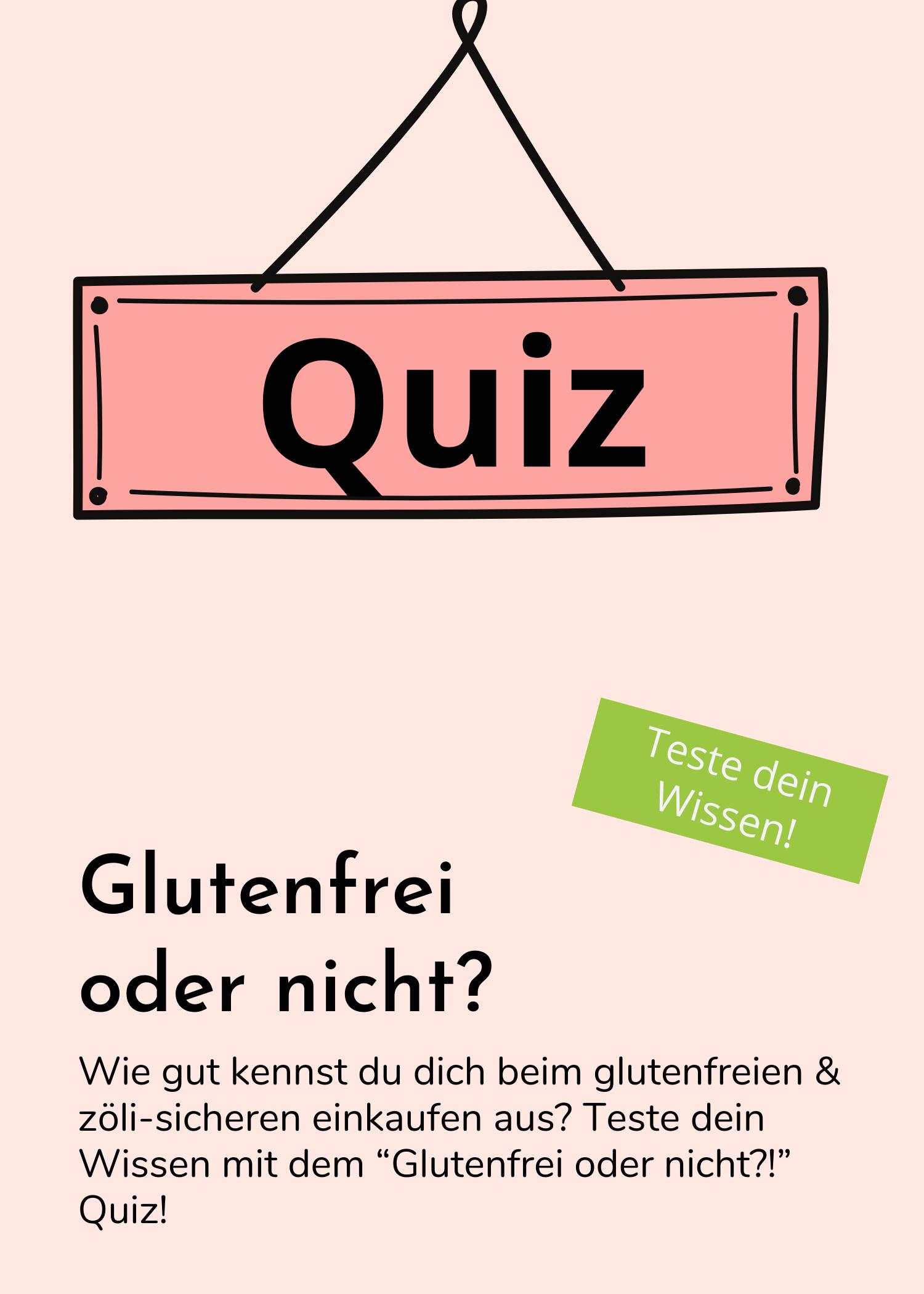 Glutenfrei oder nicht? Ein Quiz für Zölis.