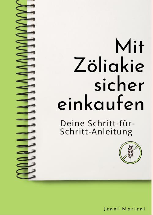 Mein erstes eBook: Sicher glutenfrei einkaufen mit Zöliakie ist da!