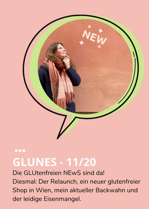 GLUNES: November 2020 – Der Relaunch, ein neuer glutenfreier Shop in Wien, mein aktueller Backwahn und der leidige Eisenmangel