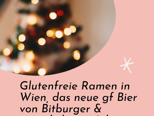 GLUNES: Dezember 2020 – Glutenfreie Ramen Nudeln in Wien, das neue glutenfreie Bier von Bitburger und ein wunderschönes Wien im Dezember