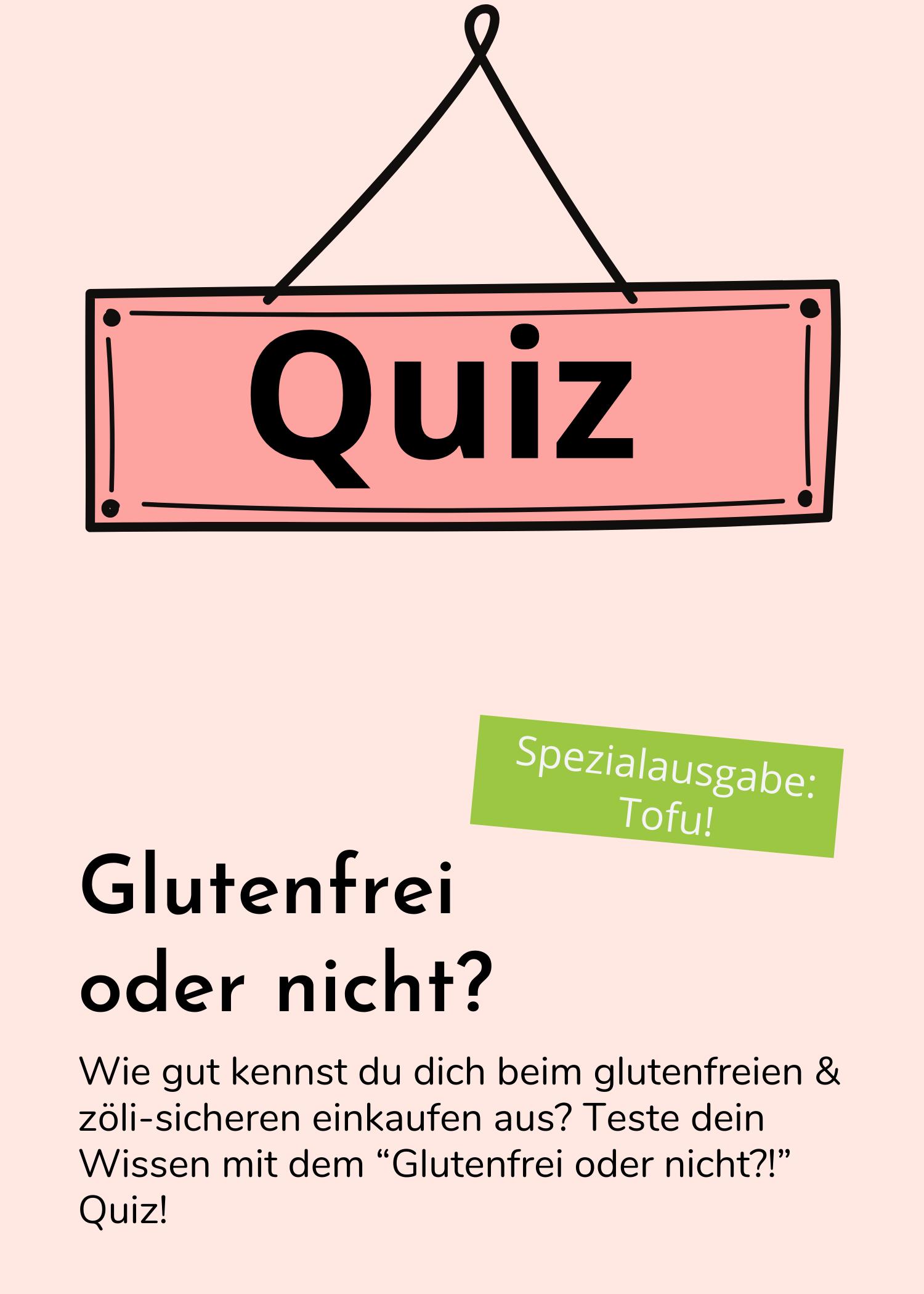 Glutenfrei oder nicht - das Quiz! Spezialausgabe: Ist Tofu glutenfrei?