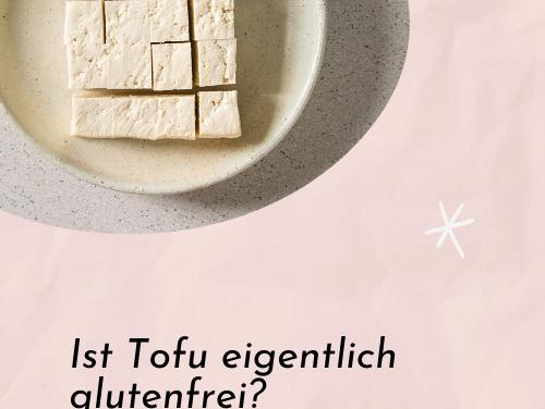 #FridayFacts: ist Tofu glutenfrei?