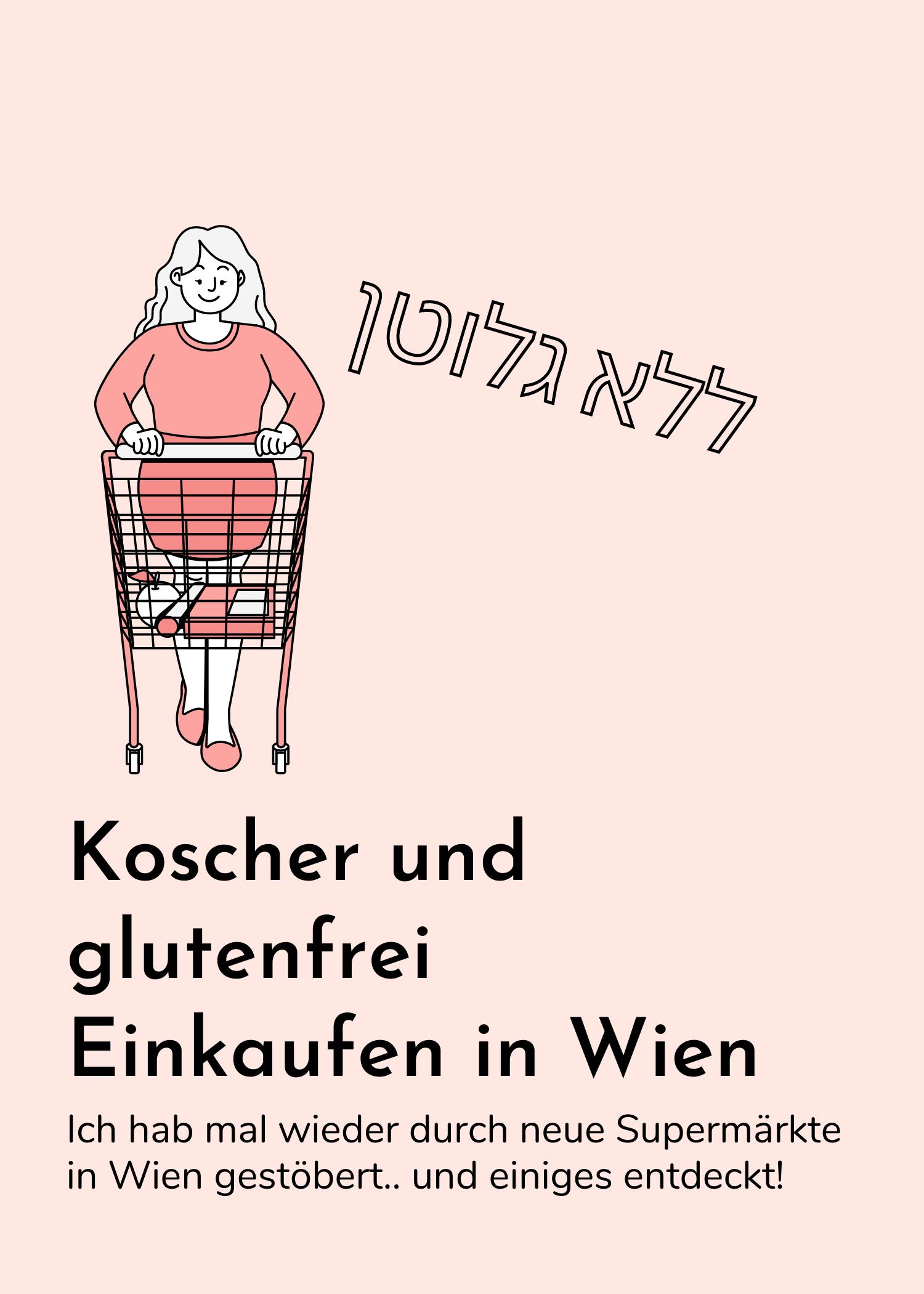 Glutenfrei und koscher Einkaufen in Wien – ich hab mal wieder gestöbert!